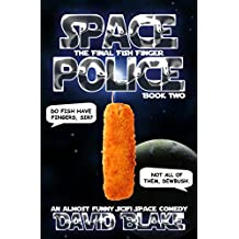 Space Police: The Final Fish Finger, an almost funny SciFi space comedy