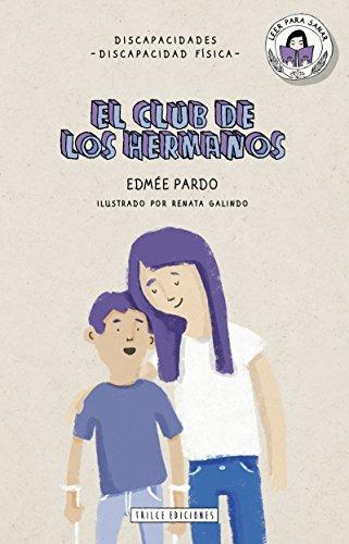 El club de los hermanos (Leer para sanar) por Edmée Pardo