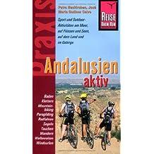 Reise Know-How Praxis: Andalusien Aktiv: Tipps für aktive Erholung und sportliche Abwechslung