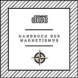 Handbuch des Magnetismus - PDF auf einer CD Magnet, Magnetfeld, Permanentmagnet