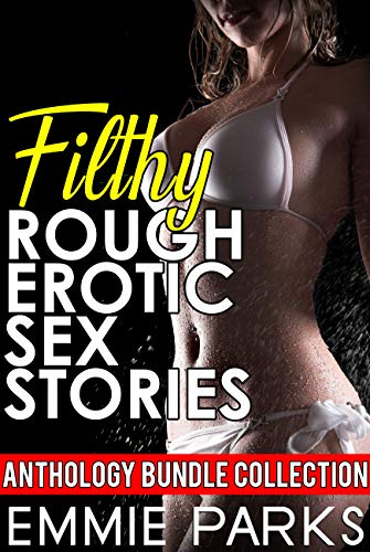 Filthy Rough Erotic Sex Stories - Anthology Bundle Collection (English Edition)