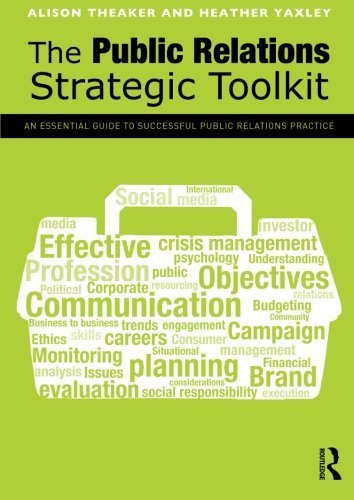 The Public Relations Strategic Toolkit by Alison Theaker (2012-07-27)