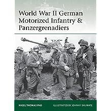 World War II German Motorized Infantry & Panzergrenadiers (Elite, Band 218)