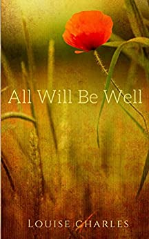All Will Be Well by [Charles, Louise]