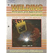 Welding Study Guide/Lab Manual: Principles and Applications