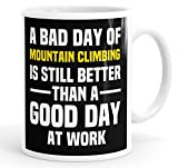 Best The Mountain Friend Funny Shirts - A Bad Day Of Mountain Climbing Is Still Review