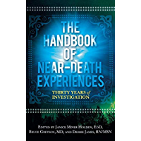 Handbook of Near-Death Experiences, The: Thirty Years of Investigation (English Edition)
