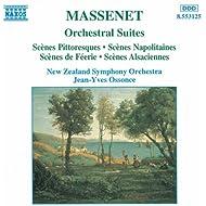 Massenet: Orchestral Suites Nos. 4 - 7