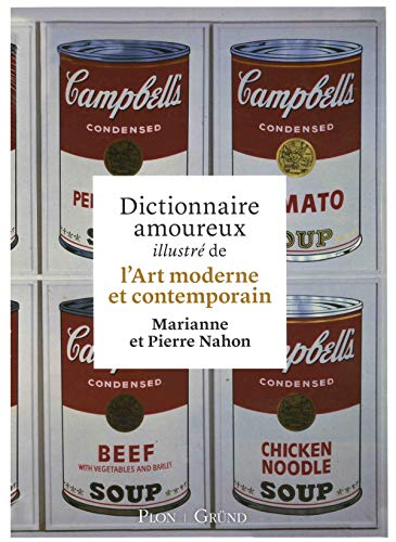 Dictionnaire amoureux illustré de l'Art moderne et contemporain par Pierre NAHON