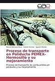 Proceso de transporte en Poliducto PEMEX-Hermosillo y su mejoramiento: Proceso de transporte de combustibles en poliducto y su mejoramiento