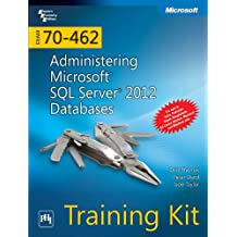 Exam 70-462: Administering Microsoft Sql Server 2012 Databases