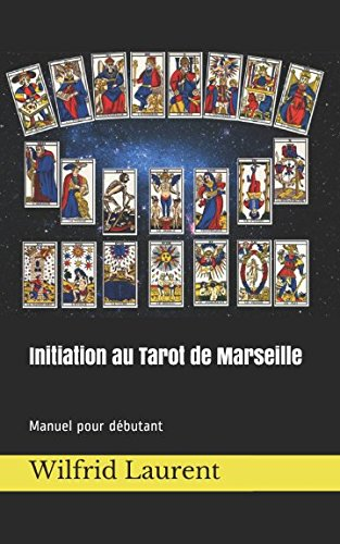 Initiation au Tarot de Marseille: Manuel...