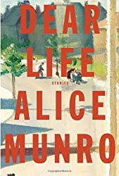 Dear Life: Stories by Alice Munro (2012-11-13)