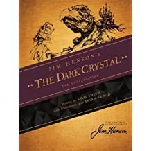 Jim Henson's The Dark Crystal: The Novelization by Henson, Jim, Smith, A.C.H. (2014) Hardcover