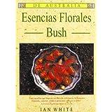 Esencias Florales Bush: Para aquellos  que buscan un libro de referencia, bellamente ilustrado, conciso, cálido y personal... este es su libro