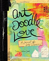 Art Doodle Love: A Journal of Self-Discovery by Dawn DeVries Sokol (2013-02-05)