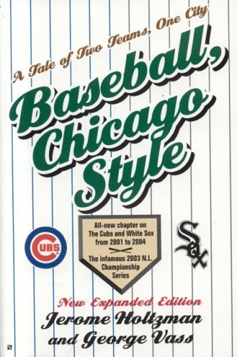 Baseball, Chicago Style by Jerome Holtzman (2005-09-14)