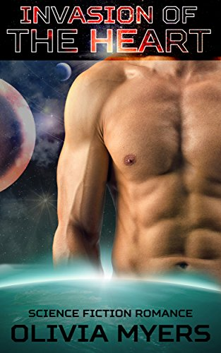 Science Fiction Romance: Invasion of the Heart (Alien Space Sci-Fi Romance) (New Adult Paranormal Fantasy Short Stories)