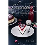THE CHEESECAKE COOKBOOK: 50 DELICIOUS HEART SKIPPING RECIPES. (cheesecake cookbook, desserts, no bake cheesecake, gourmet, confectionary) (English Edition)