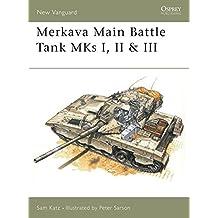 Merkava Main Battle Tank MKs I, II & III: Main Battle Tank, 1977-96 (New Vanguard, Band 21)