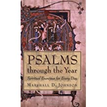 Psalms Through the Year: Spiritual Exercises for Every Day by Marshall Johnson (2006-10-15)