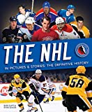 The NHL in Pictures & Stories: The Definitive History