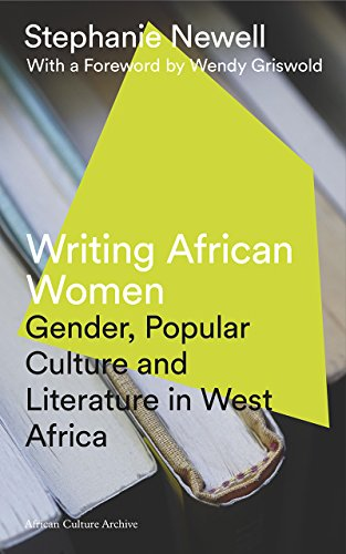 Writing African Women: Gender, Popular Culture and Literature in West Africa (African Culture Archive)