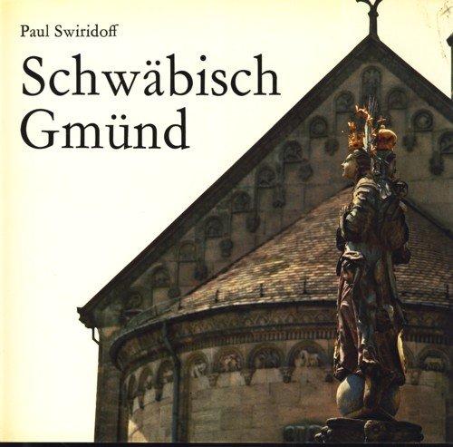 Schwäbisch Gmünd- mit einer Huldigung an die Stadt- die neue reihe- Band 4