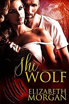 She-Wolf: Prequel (Blood) by [Morgan, Elizabeth]