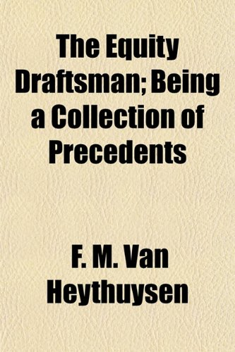 The Equity Draftsman; Being a Collection of Precedents