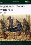 World War I Trench Warfare (1): 1914-16 (Elite, Band 78)