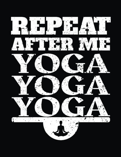 Repeat After Me Yoga Yoga Yoga: Sketch, Draw and Doodle Books por Dartan Creations