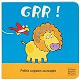 Grr ! : Petits copains sauvages