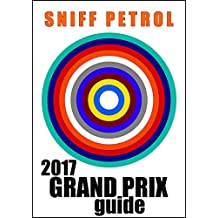 Sniff Petrol 2017 Grand Prix Guide (English Edition)