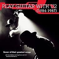 Play Guitar with…U2 (1984-1987)