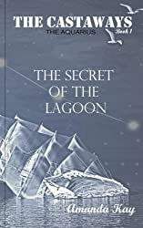 The Secret of the Lagoon (The Castaways)