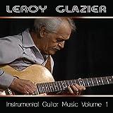 Instrumental Guitar Music Volume 1 by Leroy Glazier (2013-08-03)