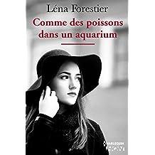 Comme des poissons dans un aquarium : Suivez les destinées de femmes qui, malgré les blessures de la vie, ont décidé d être heureuses (HQN)