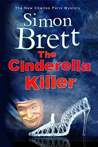 The Cinderella Killer: A Theatrical Mystery Starring Actor-Sleuth Charles Paris (A Charles Paris Mys: Written by Simon Brett, 2014 Edition, (First World Publication) Publisher: Creme de la Crime [Hardcover]