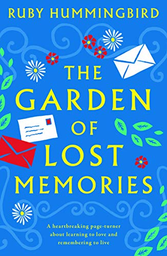 The Garden of Lost Memories: A heartbreaking page turner about learning to love and remembering to live by [Hummingbird, Ruby]