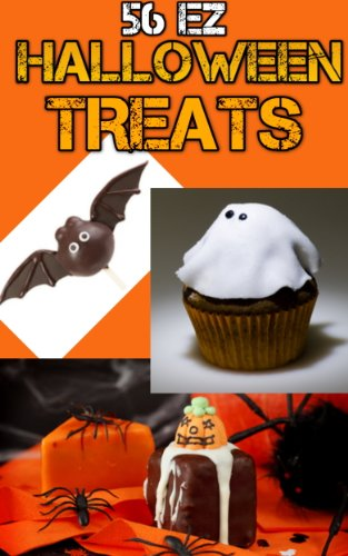 56 EZ Halloween Treats - Halloween Recipes for Easy Mini-Cakes, Cupcakes, Halloween Cookies, Candy and Cake Pops (English Edition)