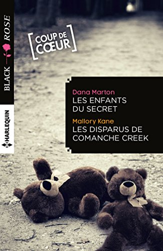 Les enfants du secret - Les disparus de Comanche Creek (Black Rose) par [Marton, Dana, Kane, Mallory]