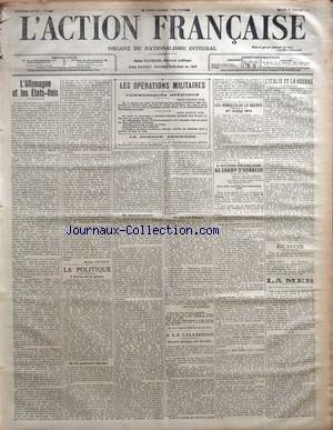 ACTION FRANCAISE (L') [No 208] du 27/07/1915 - L'ALLEMAGNE ET LES ETATS-UNIS PAR JACQUES BAINVILLE - LA POLITIQUE - REVUE DE LA PRESSE - UN JUGEMENT TRES DUR - MENEURS MENES - IL Y A LA FRANCE PAR CHARLES MAURRAS - LES OPERATIONS MILITAIRES - COMMUNIQUES OFFICIELS - A LA CHAMBRE - REUNION PLENIERE DES GROUPES - LES ANNALES DE LA GUERRE - 27 JUILLET 1914 - L'ACTION FRANCAISE - AU CHAMP D'HONNEUR - DEUX CENT QUATRE-VINGT-QUINZIEME LISTE PAR J. C. - L'ITALIE ET LA GUERRE - ECHOS - LA MER - PAR LE