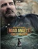 Mon tour du monde Road Angels Harley-Davidson de Eric Lobo ( 13 octobre 2011 ) - 13/10/2011