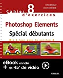 Image de Cahier n°88 d'exercices Photoshop Elements - Spécial débutants (Ver