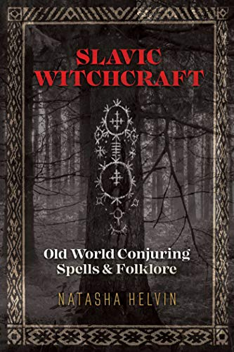 Slavic Witchcraft: Old World Conjuring Spells and Folklore (English Edition)