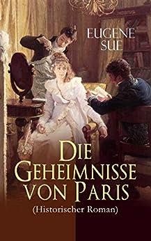 Die Geheimnisse von Paris (Historischer Roman)