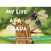 My Life as a Cicada by M. Eigh (2013-06-13)
