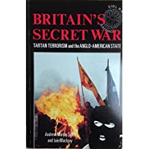 Britain's Secret War: Tartan Terrorism and the Anglo-American State