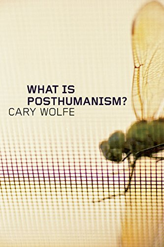 What Is Posthumanism? (Posthumanities) por Cary Wolfe